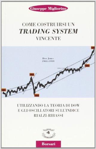 Giuseppe Migliorino - Come costruirsi un trading system vincente